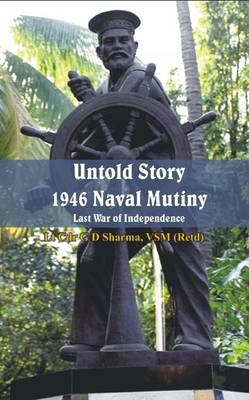 Untold Story 1946 Naval Mutiny: Last War of Independence (Paperback)