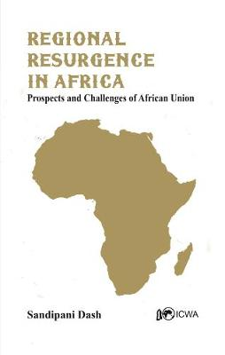 Regional Resurgence in Africa: Prospects and Challenges of African Union (Hardback)