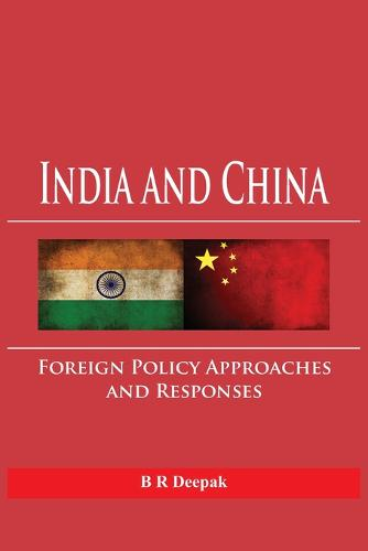 India and China: Foreign Policy Approaches and Responses (Paperback)