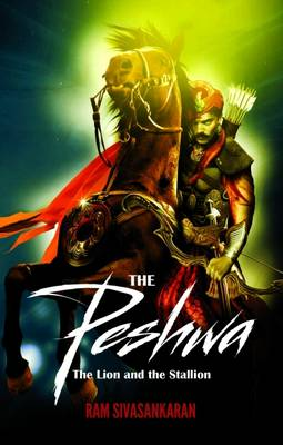THE Peshwa: The Lion and the Stallion (Paperback)