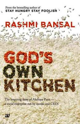 God's Own Kitchen: The Inspiring Story of Akshaya Patra - A Social Enterprise Run by Monks and CEOs (Paperback)
