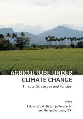 Agriculture Under Climate Change: Threats, Strategies and Policies - First Edition 1 (Paperback)