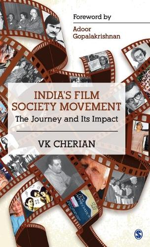 India's Film Society Movement: The Journey and its Impact (Hardback)