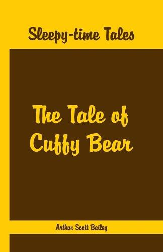 Sleepy Time Tales -: The Tale of Cuffy Bear (Paperback)