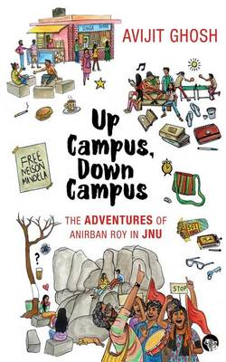 Up Campus, Down Campus: The Adventures of Anirban Roy in Jnu (Paperback)