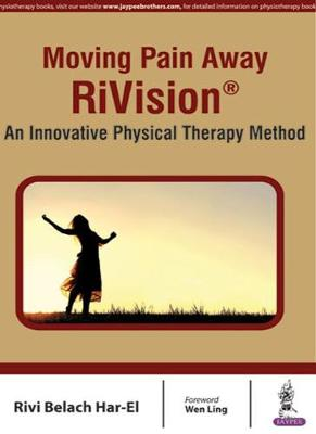 Moving Pain Away - RiVision: An Innovative Physical Therapy Method (Paperback)