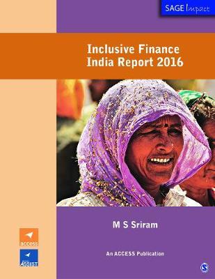 Inclusive Finance India Report 2016 - SAGE Impact (Paperback)