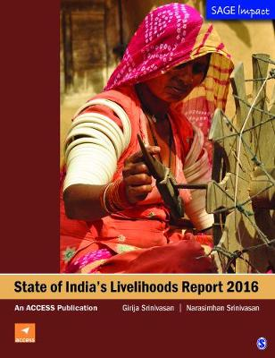 State of India's Livelihood Report 2016 - SAGE Impact (Paperback)