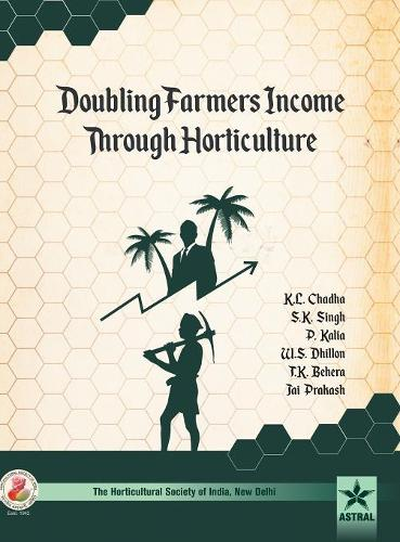 Doubling Farmers Income Through Horticulture (Hardback)