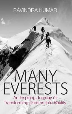 Many Everests: An Inspiring Journey of Transforming Dreams into Reality (Paperback)