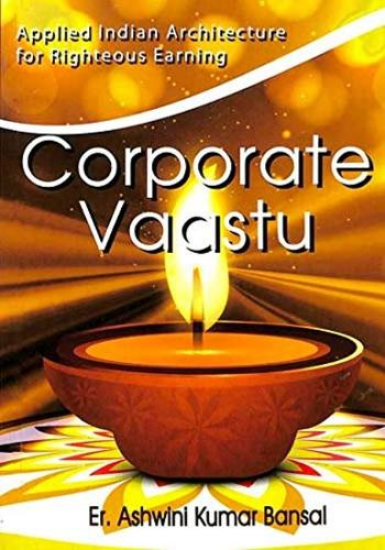 Corporate Vaastu: Applied Indian Architecture for Righteous Earning (Paperback)