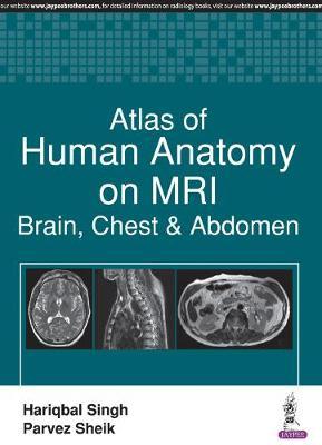 Cover Atlas of Human Anatomy on MRI: Brain, Chest & Abdomen