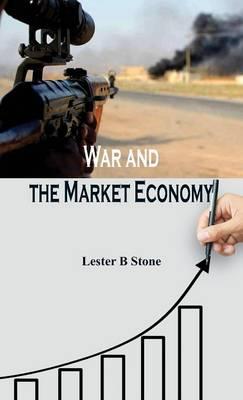 War and the Market Economy (Hardback)