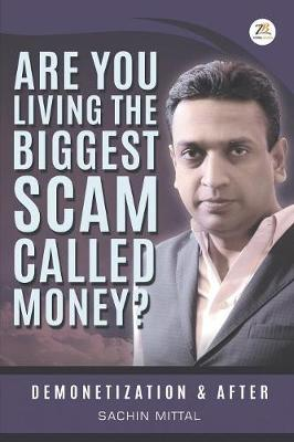 Are You Living the Biggest Scam Called Money? Demonetization and After (Paperback)