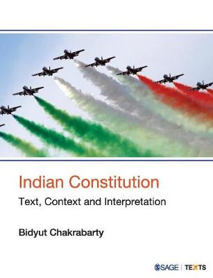 Indian Constitution: Text, Context and Interpretation (Paperback)