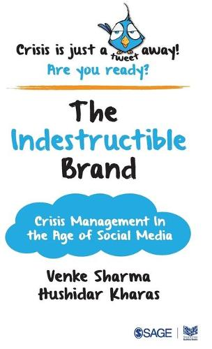 The Indestructible Brand: Crisis Management in the Age of Social Media (Paperback)
