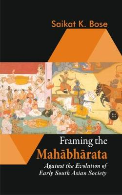 Framing the Mahabharata: Against the Evolution of Early South Asian Society (Hardback)