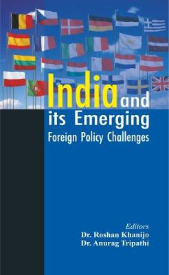 India and its Emerging Foreign Policy Challenges (Hardback)