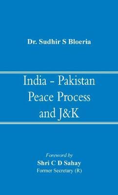 India - Pakistan Peace Process and J&K (Hardback)