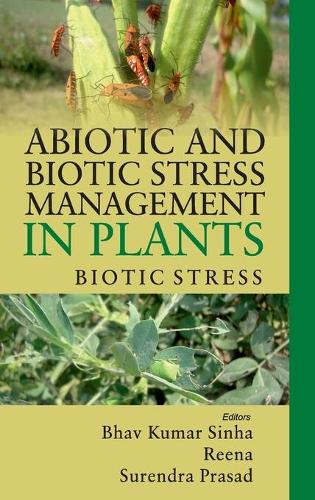Abiotic and Biotic Stress Management in Plants: Vol.02:: Biotic Stress (Hardback)