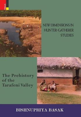 New Dimensions in Hunter-Gatherer Studies: The Prehistory of the Tarafeni Valley (Hardback)