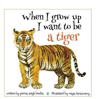When I Grow Up I Want to Be a Tiger (Paperback)