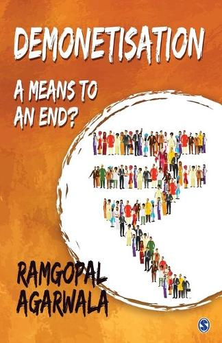 Demonetisation: A means to an End? (Paperback)