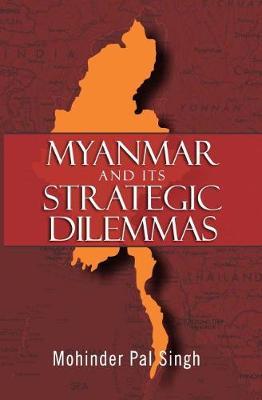 Myanmar and the Strategic Dilemmas (Hardback)