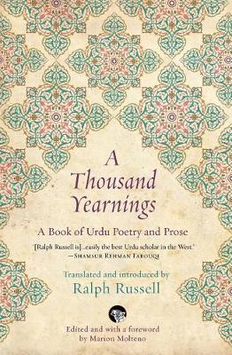 A Thousand Yearnings: A Book of Urdu Poetry and Prose (Paperback)