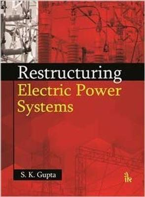 Restructuring Electric Power Systems (Hardback)