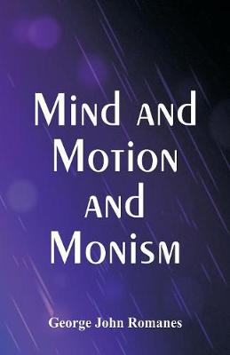 Mind and Motion and Monism (Paperback)