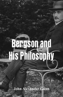 Bergson and His Philosophy (Paperback)