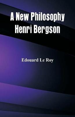 A New Philosophy: Henri Bergson (Paperback)
