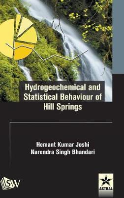 Hydrogeochemical and Statistical Behaviour of Hill Springs (Hardback)