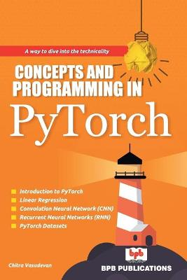 Concepts and Programming in PyTorch (Paperback)