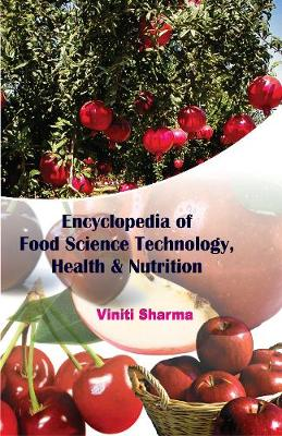 Encyclopedia of Food Science Technology, Health & Nutrition (Hardback)
