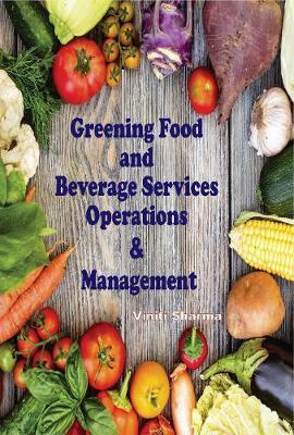 Greening Food and Beverage Service: Operations & Management (Hardback)