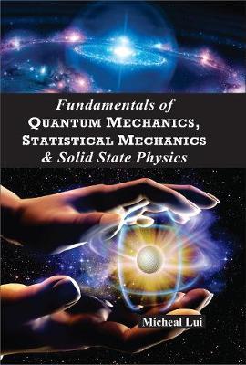 Fundamentals of quantum mechanics, statistical mechanics and solid state physics (Hardback)