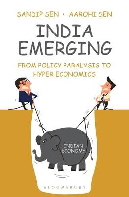 India Emerging: From Policy Paralysis to Hyper Economics (Paperback)