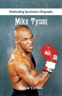 Outstanding Sportsman's Biography: Mike Tyson - Outstanding Sportsman's Biography (Paperback)