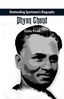Outstanding Sportsman's Biography: Dhyan Chand - Outstanding Sportsman's Biography (Paperback)