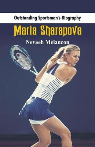 Outstanding Sportsman's Biography: Maria Sharapova - Outstanding Sportsman's Biography (Paperback)