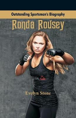 Outstanding Sportsman's Biography: Ronda Rousey - Outstanding Sportsman's Biography (Paperback)