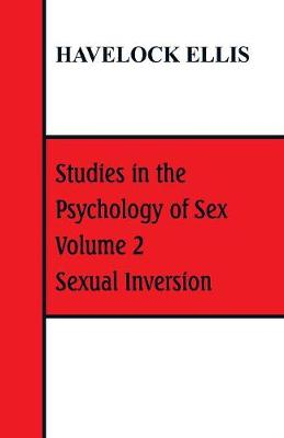 Studies in the Psychology of Sex: Volume 2 Sexual Inversion (Paperback)