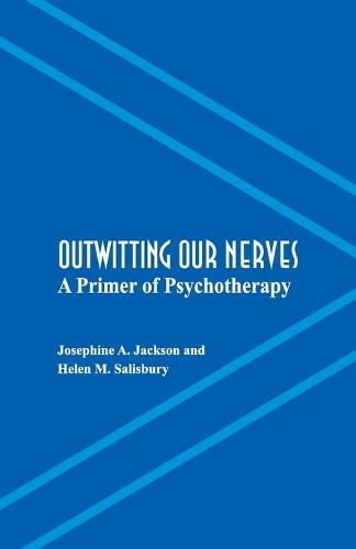 Outwitting Our Nerves: A Primer of Psychotherapy (Paperback)