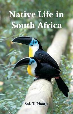 Native Life in South Africa (Paperback)