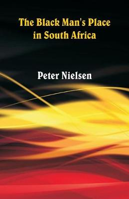 The Black Man's Place in South Africa (Paperback)
