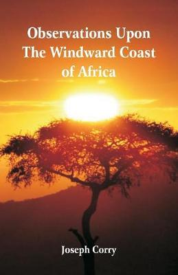 Observations Upon the Windward Coast of Africa (Paperback)