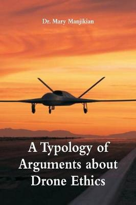 A Typology of Arguments about Drone Ethics (Paperback)