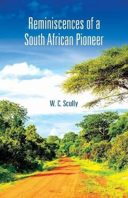 Reminiscences of a South African Pioneer (Paperback)